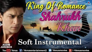 Shahrukh Khan : King Of Romance | Soft Instrumental | Bollywood Romantic Songs | Best Hindi Songs