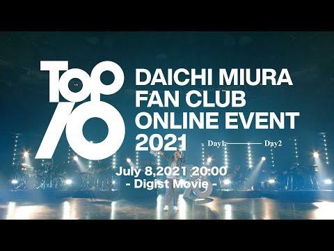 三浦大知 (Daichi Miura) / DAICHI MIURA FAN CLUB ONLINE EVENT 2021 TOP 10 -Digest- (for J-LODlive)