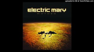 Electric mary-the way you make me feel