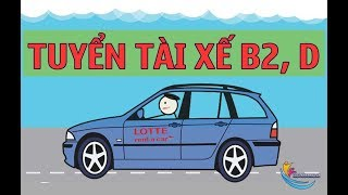 TUYỂN DỤNG GẤP! Cần tuyển tài xế dấu B2, D cho Công ty TNHH Lotte Rent- A- Car tại TPHCM