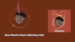 Marvin Sapp - Never Would've Made It (iMarkkeyz x DJ Dani Golde Edit)