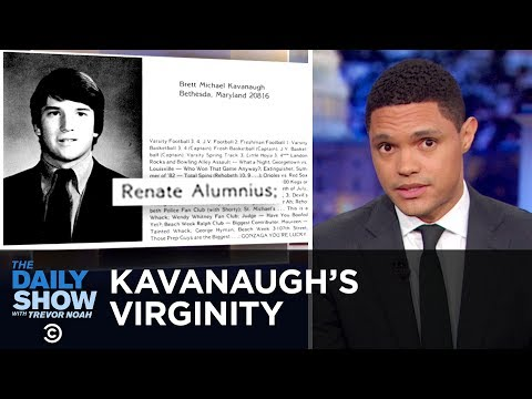 Kavanaugh Touts His Virginity to Refute Allegations of Sexual Assault | The Daily Show