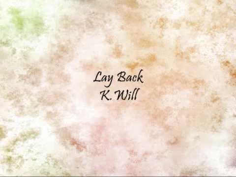 K.Will - Lay Back [Han & Eng]