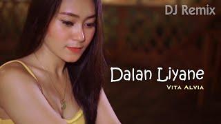 Dalan Liyane (DJ Remix) ~ Vita Alvia  |  Ditinggal Pas Jeru Jerune   ||   FULLBASS
