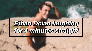 Ethan Dolan laughing for 4 minutes straight