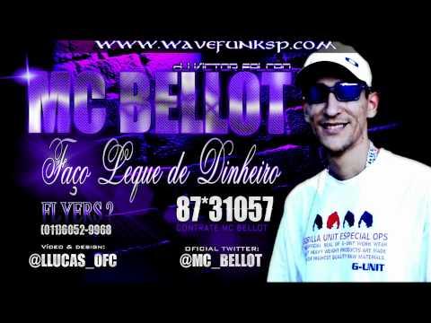 Baixar Mc Bellot - Faço Leque de Dinheiro ( MUSICA NOVA ) | WAVEFUNKSP.COM