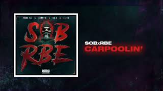 SOB X RBE - Carpoolin' (Official Audio) | Gangin