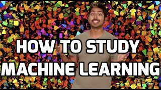 How to Study Machine Learning