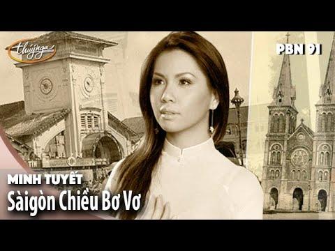 PBN 91 | Minh Tuyết - Sàigòn Chiều Bơ Vơ