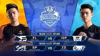 FL vs IGP | SP vs ZD [Vòng 4 - 07.08] - Đấu Trường Danh Vọng Mùa Đông 2019