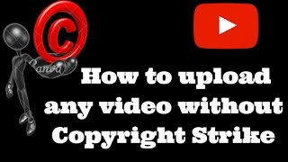 How to upload Copyrighted videos to youtube without strike 2017 - With proof