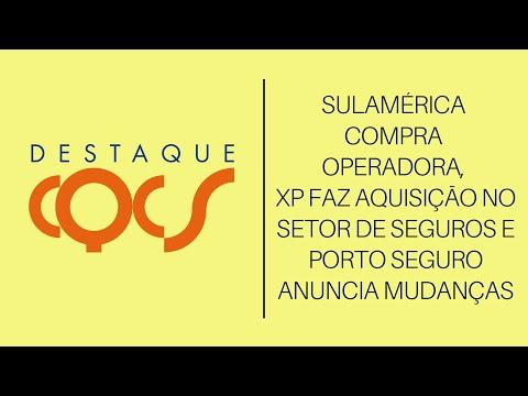 Imagem post: SulAmérica compra operadora, XP faz aquisição no setor de Seguros e Porto Seguro anuncia mudanças