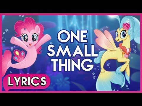 Pinkie Pie & Princess Skystar - One Small Thing (Lyrics) - My Little Pony: The Movie [HD]