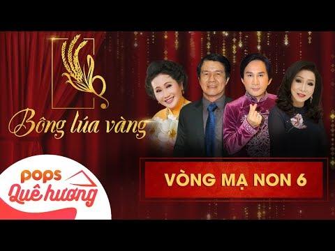 Chương trình Bông lúa vàng 2018 - Mạ Non 6 | Nghệ Sĩ Bạch Tuyết, Kim Tử Long, Thanh Hằng, Huỳnh Khải