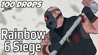 100 Drops - [Rainbow Six Siege]