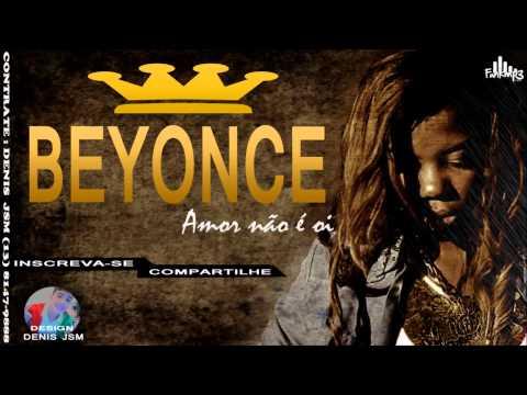 Baixar MC Beyonce   Amor não é oi   Lançamento 2013 ♫♪  ((CIENTISTA DJ))