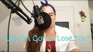 """Like I'm Gonna Lose You"" Cover (Meghan Trainor ft. John Legend)"