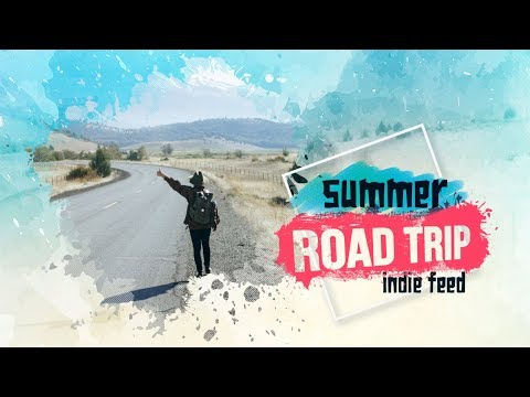 Indie Folk/Summer/Laidback ~ Road Trip Compilation: Summer 2017 ~ Indie Feed Special