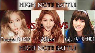 Taeyeon (SNSD) vs Ailee vs Yuju (GFRIEND) High Note Battle Part 2