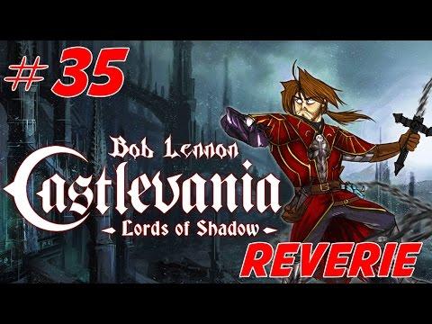 Castlevania : Lords of Shadow - Ep 35 (DLC Rêverie Fin)- Playthrough FR 1080 par Bob Lennon