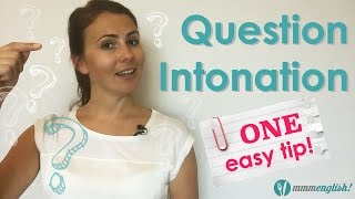 Question Intonation - One Easy Tip to Remember!