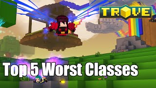 Trove Top 5 Worst Classes (Outdated much? READ THE DESCRIPTION)