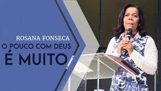 01/12/19 - O pouco com Deus é muito - Rosana Fonseca