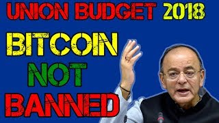 IMPORTANT NEWS : UNION BUDGET 2018 BITCOIN NOT BANNED !!! in Hindi/Urdu