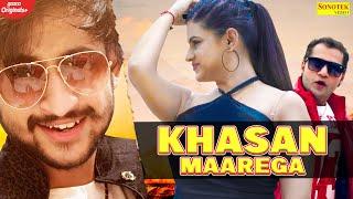 Khasan Maarega – Sonu Sharma Jalalpuria Video HD