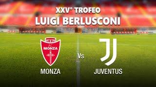 Monza - Juventus: Trofeo Berlusconi, Formazioni, Cronaca e Dove Vedere la Partita.