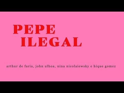 Pepe ilegal - Arthur de Faria, John Ulhoa, Nina Nicolaiewsky e Hique Gomez [LYRIC VIDEO]