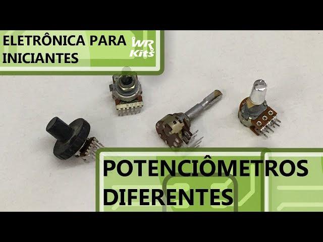 POTENCIÔMETROS DIFERENTES | Eletrônica para Iniciantes #134