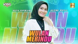 Nazia Marwiana ft Ageng Music - Wulan Merindu (Official Live Music)