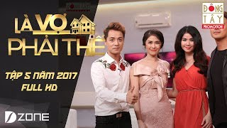 Là Vợ Phải Thế | Tập 5 Full HD: Đăng Khôi muốn vợ nâng ngực, Thanh Duy ước vợ có vòng 3