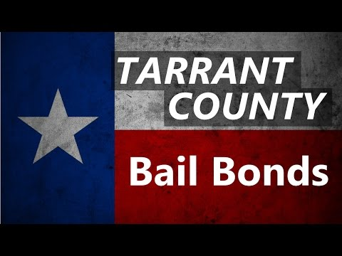 Tarrant County TX Bail Bonds - Start the Jail Release Process Now!