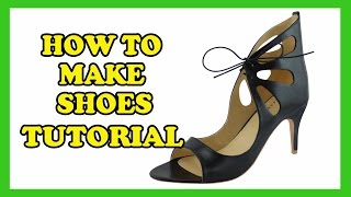 How To Make Shoes - High Heels, Wedding Heels, Designer Heels, Sandal 06 Tutorial