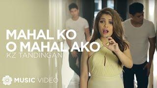 KZ Tandingan - Mahal Ko o Mahal Ako (Music Video)