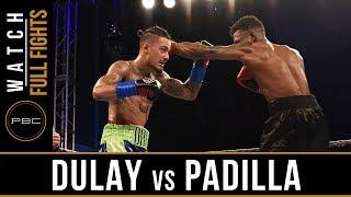 Dulay vs Padilla FULL FIGHT: August 25, 2017 - PBC on FS1