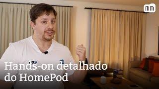 Hands-on detalhado do HomePod