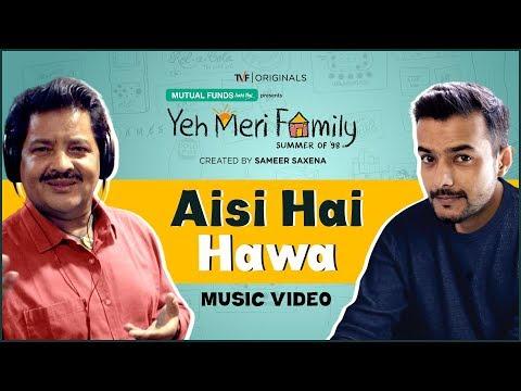 Aisi Hai Hawa Lyrics - Udit Narayan   TVF's Yeh Meri Family Song