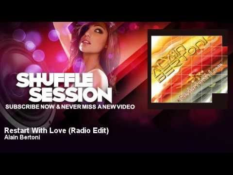 Alain Bertoni - Restart With Love - Radio Edit - feat. Jimmy Slitter - ShuffleSession