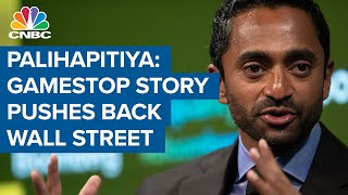 Investor Chamath Palihapitiya: The GameStop story is pushback against Wall Street establishment