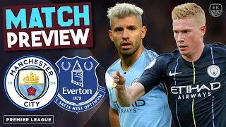 MAN CITY vs EVERTON | De Bruyne & Aguero Back?! | Match Preview