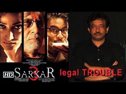 RGV's 'Sarkar 3' in legal TROUBLE