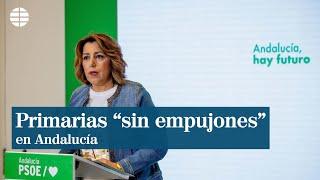 """Susana Díaz pide al PSOE unas primarias en Andalucía """"sin empujones"""""""