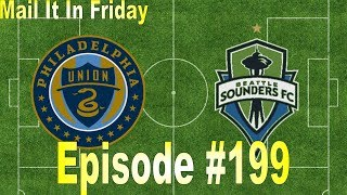 Mail It In Friday Episode 199: Philadelphia Union vs. Seattle Sounders FC