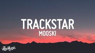 Mooski - Track Star (Lyrics) | She a runner she a track star