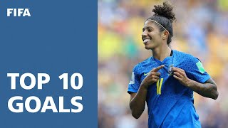 TOP 10 GOALS - FIFA WOMEN'S WORLD CUP FRANCE 2019  (EXCLUSIVE)