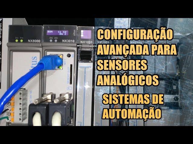 CONFIGURAÇÃO AVANÇADA PARA SENSORES ANALÓGICOS | Sistemas de Automação #023