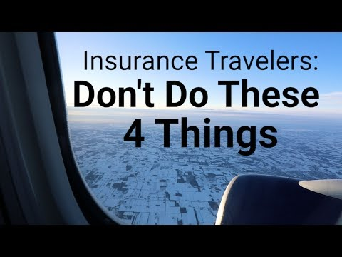 Insurance Travelers: Don't Do These 4 Things